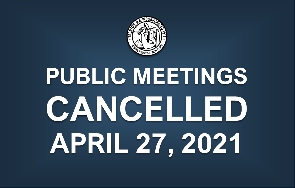 Public Meetings Cancelled (April 27, 2021)